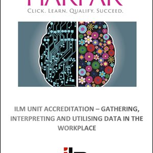ILM UNIT ACCREDITATION GATHERING INTERPRETING AND UTILISING DATA IN THE WORKPLACE-Harpar