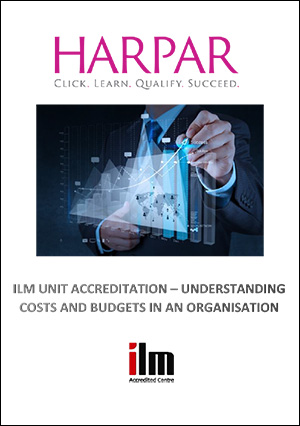 Harpar-ILM-UNIT-ACCREDITATION-UNDERSTANDING-COSTS-AND-BUDGETS-IN-AN-ORGANISATION