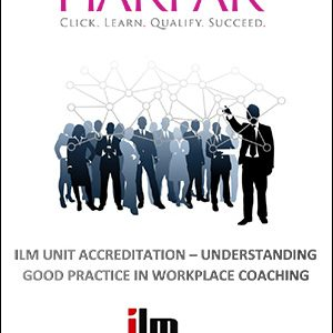 Harpar-ILM-UNIT-ACCREDITATION-UNDERSTANDING-GOOD-PRACTICE-IN-WORKPLACE-COACHING