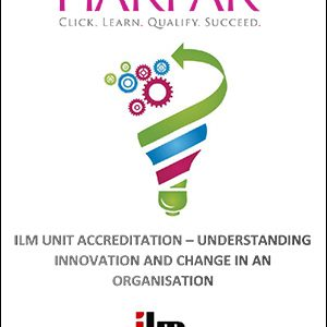 Harpar-ILM-UNIT-ACCREDITATION-UNDERSTANDING-INNOVATION-AND-CHANGE-IN-AN-ORGANISATION