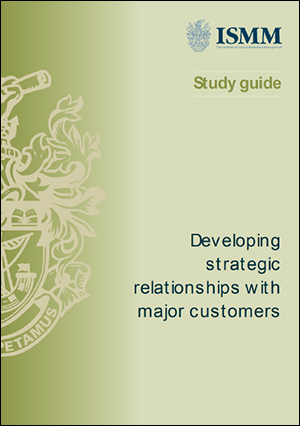 ISMM study Guide- Developing-strategic-relationships-with-major-customers