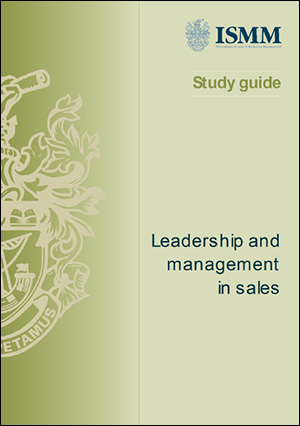 ISMM Study Guide- Leadership-and-management-in-sales