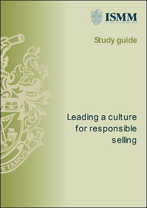 ISMM Srudy Guide- Leading-a-culture-for-responsible-selling