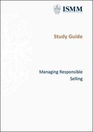 ISMM Study Guide- Managing-responsible-selling