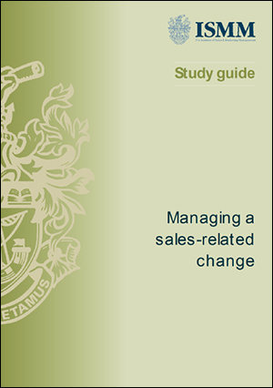 ISMM Study Guide-Managing-sales-related-change