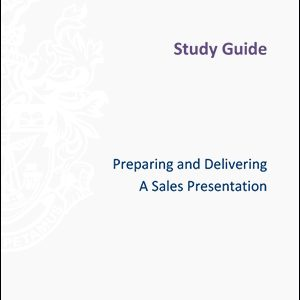 ISMM Study Guide- Preparing and Delivering A sales Presentation