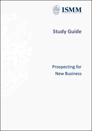 ISMM Study Guide- Prospecting for new business