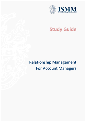 ISMM Study Guide- Relationship Mangement for Account Managers
