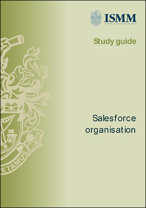 ISMM Study Guide- Salesforce Organization